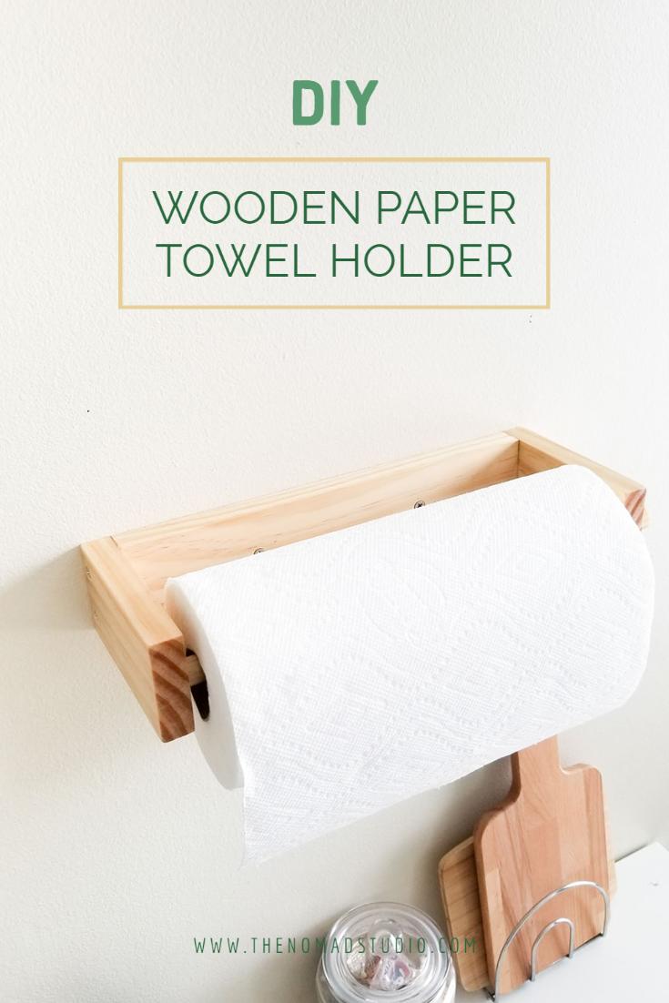 Diy Wooden Paper Towel Holder The Nomad Studio