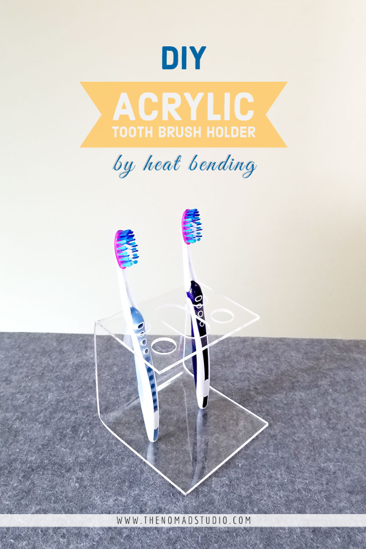 Tooth brush holder by Bending Acrylic